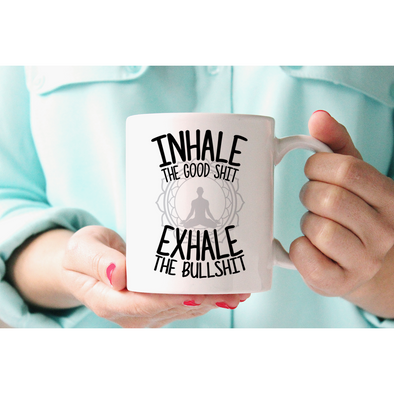 Inhale The Good Exhale The Bull...