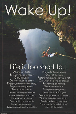 Wake Up Life's Too Short A to Z Wisdom 24x36 Poster