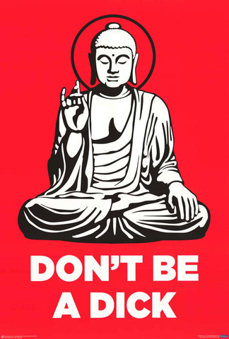 Buddha Don't Be A Dick Poster