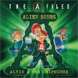 A Files: Alien Songs -Alvin and the Chipmunks CD