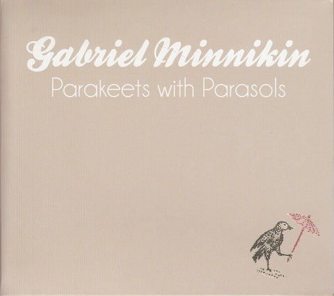 Gabriel Minnikin ‎– Parakeets With Parasols -2012  Folk, World, & Country Music Cd