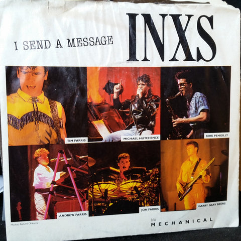"INXS ‎– I Send A Message - 1984-Pop Rock, Synth-pop Vinyl, 7"", Single, 45 RPM"