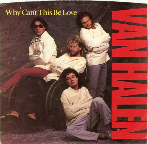 "Van Halen ‎– Why Can't This Be Love -1986-  Hard Rock -  Vinyl, 7"", 45 RPM, Single"