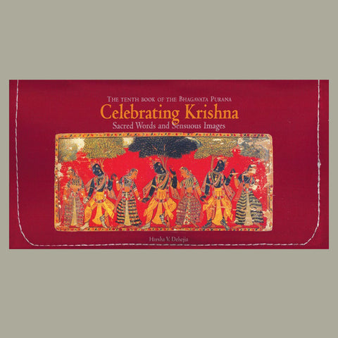 CELEBRATING KRISHNA- Sacred Words and Sensous Images