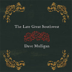 DAVE MULLIGAN - The Late Great Southwest CD