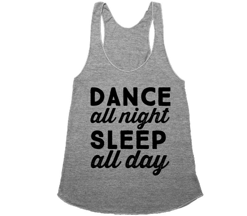 dance all night sleep all day racerback shirt - Shirtoopia