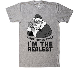 first things first im the realest santa claus christmas t-shirt - Shirtoopia