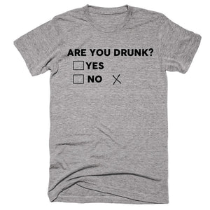 Are You Drunk Yes No T-shirt - Shirtoopia