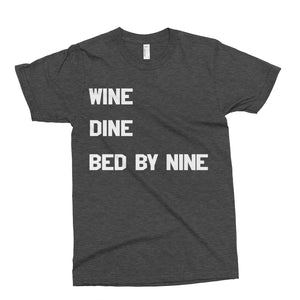 Wine. Dine. Bed By Nine Shirt