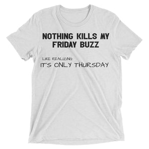 Nothing Kills My Friday Buzz Shirt