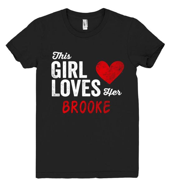 This Girl Loves her BROOKE Personalized T-Shirt - Shirtoopia