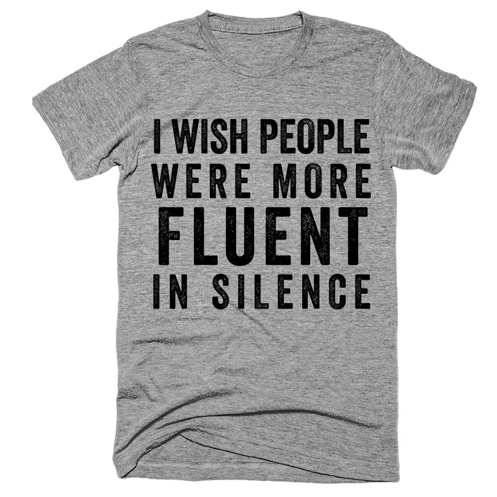 i wish people were more Fluent in silence T-Shirt - Shirtoopia