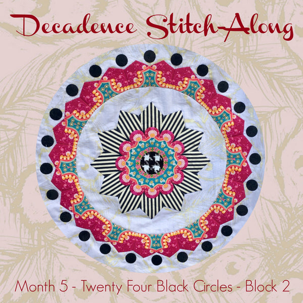 Decadence SAL - Month 5 - Twenty Four Black Circles - Block 2