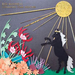 "Big Business ""Command Your Weather"" CD"