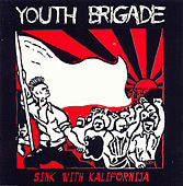 "Youth Brigade ""Sink With California"" CD"