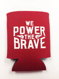 Red Koozie We Power the Brave