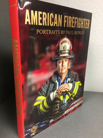 American Firefighter - Portraits by Paul Mobley