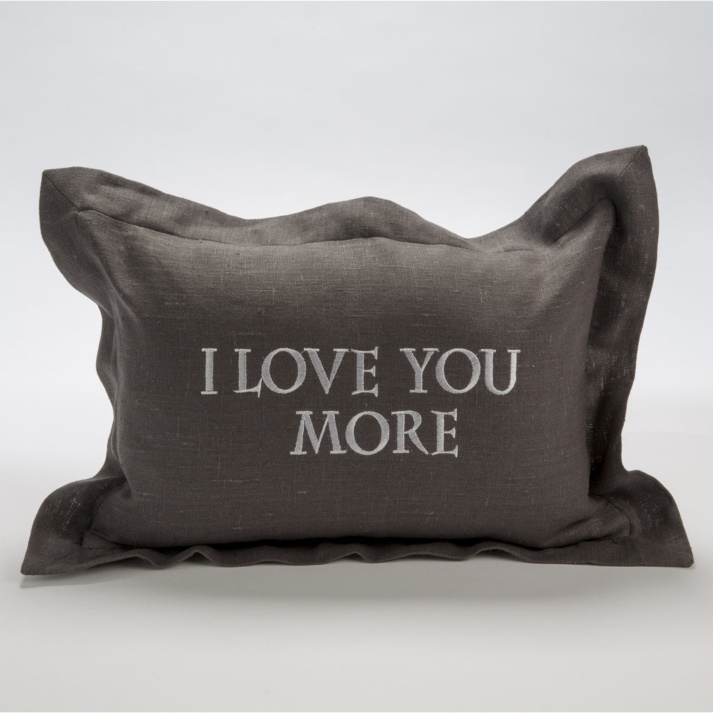 I LOVE YOU MORE Linen Pillow in Charcoal