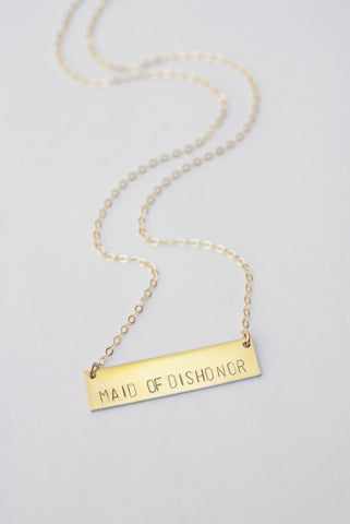 Maid of Dishonor Hand Stamped Necklace in Brass or Silver