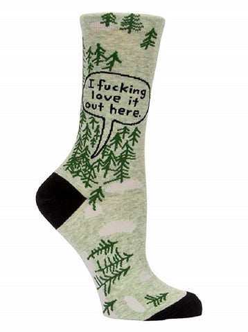 I Fucking Love It Out Here - Woods Women's Crew Socks