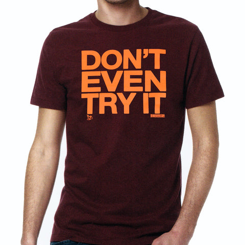 "//032// - Men's Burgundy ""Don't Even Try It"" Logo T-Shirt"