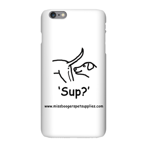 iPhone 6 Plus phone cases - 'Sup?' Dogs - Miss Booger's Pet Sitting & Supplies
