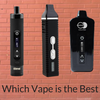 Which Vape is the Best?