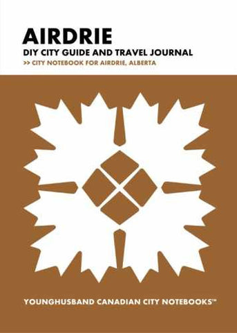 Airdrie DIY City Guide and Travel Journal by Younghusband Canadian City Notebooks (ProductiveLuddite.com)