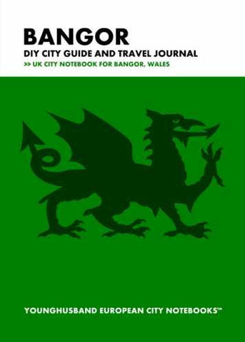 Bangor DIY City Guide and Travel Journal by Younghusband European City Notebooks (ProductiveLuddite.com)