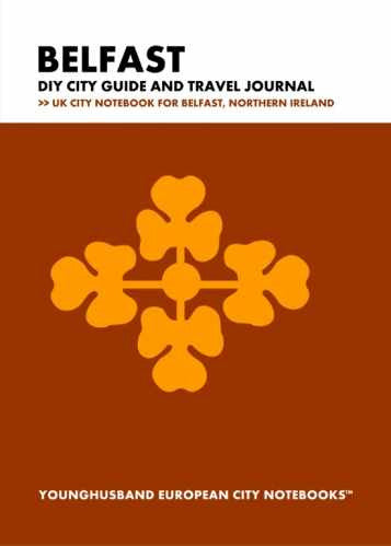 Belfast DIY City Guide and Travel Journal by Younghusband European City Notebooks (ProductiveLuddite.com)