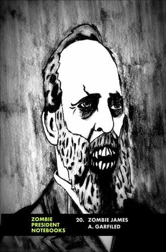 20. Zombie James A. Garfield  by Zombie President Notebooks (ProductiveLuddite.com)