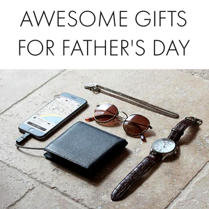 Awesome Gifts for Father's Day