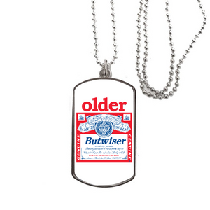 Dog Tag Necklace - Budweiser Older Butwiser - Personalisable with a name and age!