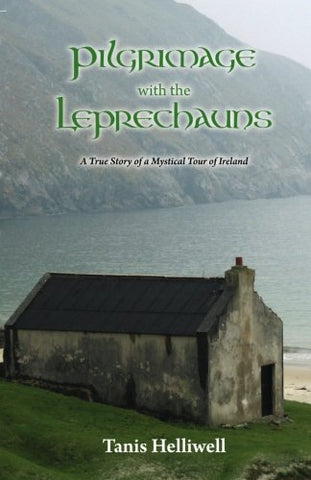 PILGRIMAGE WITH THE LEPRECHAUNS Tanis Helliwell