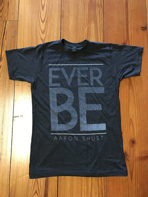 Ever Be - T-Shirt