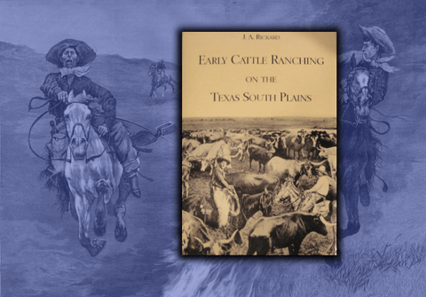 Early Cattle Ranching on the Texas South Plains