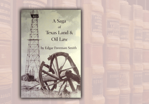 A Saga of Texas Land and Oil Law