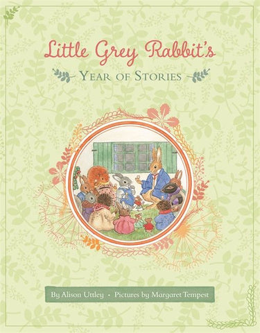 Alison Uttley: Little Grey Rabbit's Year of Stories, illustrated by Margaret Tempest