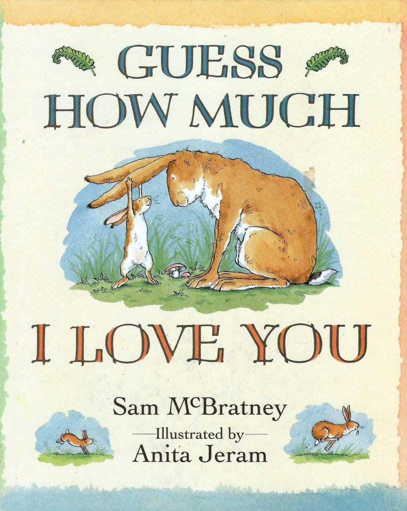 Sam McBratney: Guess How Much I Love You, illustrated by Anita Jeram (Paperback)