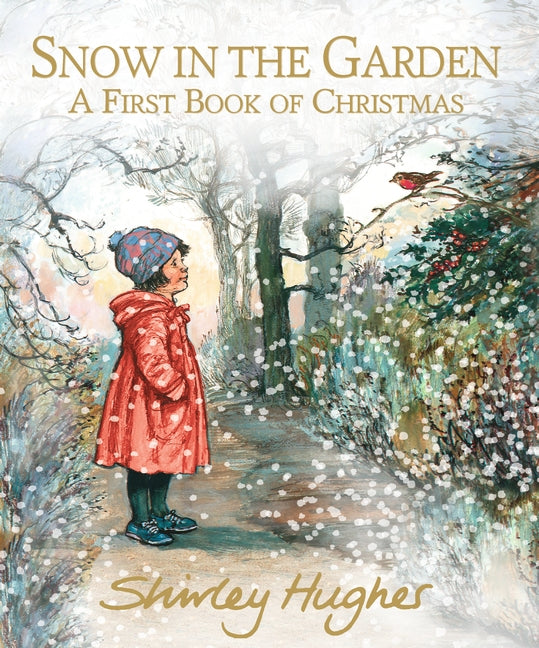 Snow in the Garden, A First Book of Christmas by Shirley Hughes