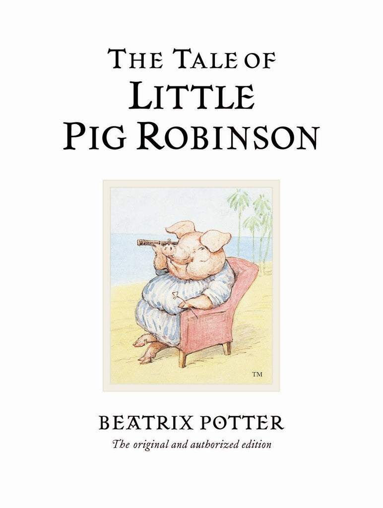The Tale of Little Pig Robinson by Beatrix Potter