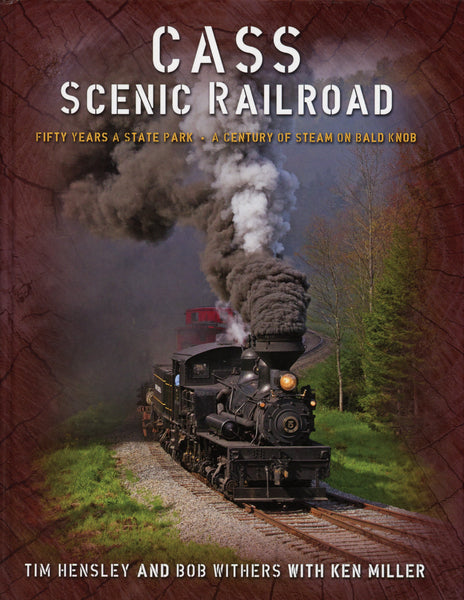 Cass Scenic Railroad Fifty Years a State Park