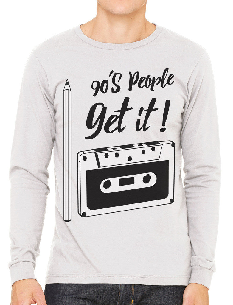 90's People Get It Cassette Tape Men's Long Sleeve T-shirt