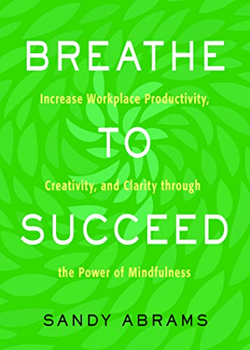 Breathe To Succeed: Sandy Abrams