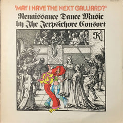 """May I Have The Next Galliard?"" (Renaissance Dance Music), The Terpsichore Consort (Vinyl)"