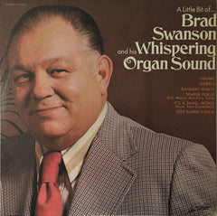 A Little Bit Of Brad Swanson And His Whispering Organ Sound, Brad Swanson (Vinyl)