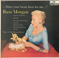 """ . . . Does Your Heart Beat For Me . . . ?"", Russ Morgan And His Orchestra (Vinyl)"