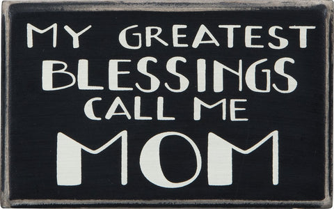 "Block Sign ""My Greatest Blessings Call Me Mom"" #743"