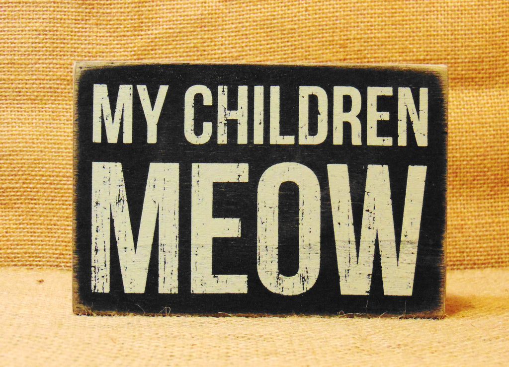 Box Sign My Children Meow  #834