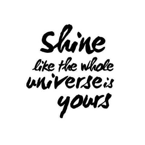 Shine like the whole universe is yours | Wall Print